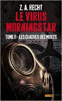 Book LE VIRUS MORNINGSTAR T02 :LES CENDRES