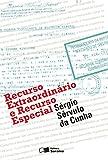 RECURSO EXTRAORDINÁRIO E RECURSO ESPECIAL