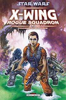 Book's Cover ofStar Wars - X-Wing Rogue Squadron tome 6 : Princesse et guerrière
