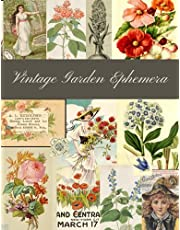 Vintage Garden Ephemera: A Garden Themed Collection of Authentic Ephemera for Junk Journals, Scrapbooking, Collage, Decoupage, Card Making, Mixed Media and Many Other Crafts