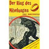 """DAS RHEINGOLD (Der Ring des Nibelungen 1). Opernkrimi mit Original-Librettovon """"Wilhelm Ruprecht Frieling"""""""