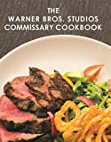 The Warner Bros. Studios Commissary Cookbook