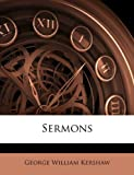 Sermons, George William Kershaw, 114371153X
