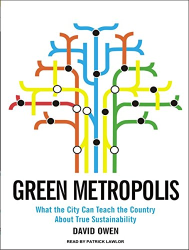 Green Metropolis: What the City Can Teach the Country About True Sustainability by Tantor Media