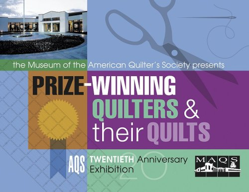 Download Prize Winning Quilters And Their Quilts Aqs: AQS Twentieth Anniversary Exhibition pdf