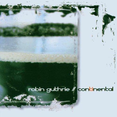 Cd: Robin Guthrie - Continental