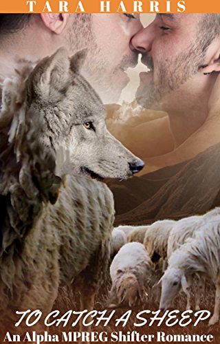 To Catch A Sheep: An Alpha MPREG Shifter Romance