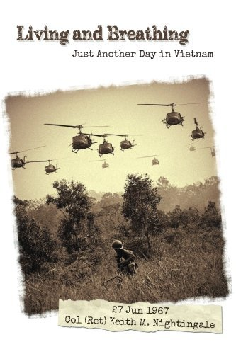 Living and Breathing: Just Another Day in Vietnam by Col Keith M. Nightingale (Ret) (2015-10-10)