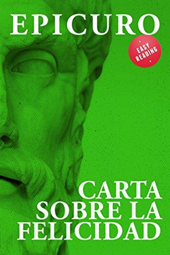 Carta sobre la felicidad (LECTURA FÁCIL. Los grandes clásicos de la filosofía revisitados, para facilitar la interpretaciòn) (Spanish Edition)