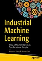 Industrial Machine Learning Front Cover