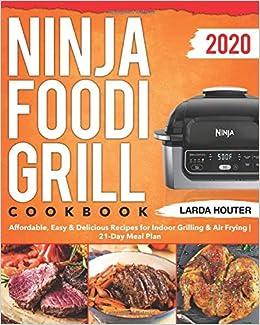 Ninja Foodi Grill Cookbook #2020: Affordable, Easy ...