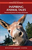 Inspiring Animal Tales, Roxanne Willems Snopek, 1894974778