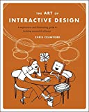 The Art of Interactive Design: A Euphonious and Illuminating Guide to Building Successful Software