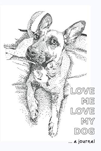 LOVE ME LOVE MY DOG... a journal: A delightfully doggy 150 page 6