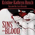 Sins of the Blood | Kristine Kathryn Rusch