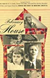 February House: The Story of W. H. Auden, Carson McCullers, Jane and Paul Bowles, Benjamin Britten, and Gypsy Rose Lee, Under One Roof In Wartime America