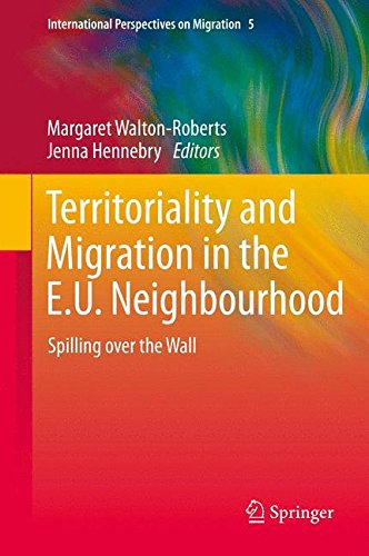 Territoriality and Migration in the E.U. Neighbourhood: Spilling over the Wall (International Perspectives on Migration)