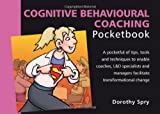 Cognitive Behavioural Coaching, Dorothy Spry, 1906610177