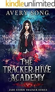The Tracker Hive Academy: Year One (Jade Storm Tracker Series Book 1) (English Edition)
