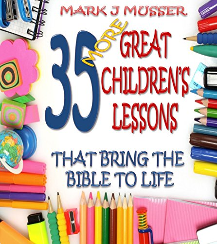 35 More Great Children's Lessons that Bring the Bible to Life