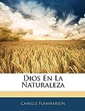 Dios en la Naturalez, Camille Flammarion, 1142234096
