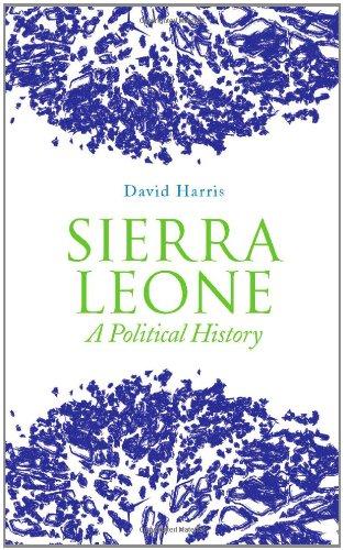 Sierra Leone: A Political History David Harris