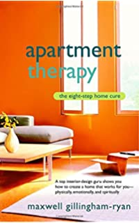 Apartment Therapy Complete and Happy Home: Maxwell Ryan, Janel ...