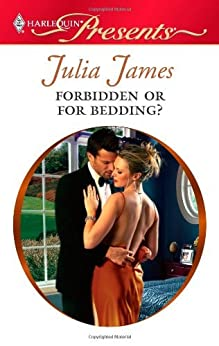 Forbidden or For Bedding? by [James, Julia]