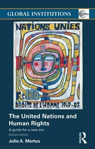 The United Nations and Human Rights (Global Institutions)