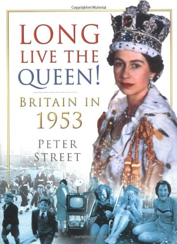 Long Live the Queen!: Britain in 1953 PDF