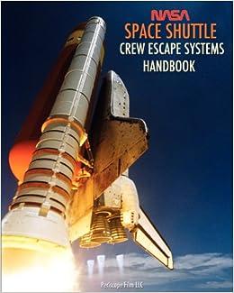 NASA Space Shuttle Crew Escape Systems Handbook