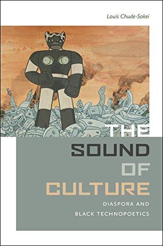 The Sound of Culture: Diaspora and Black Technopoetics PDF