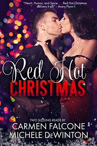 Red Hot Christmas by Carmen Falcone and Michele De Winton