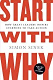 """Start with Why How Great Leaders Inspire Everyone to Take Action"" av Simon Sinek"