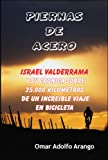 Piernas de Acero, Omar Adolfo Arango, 0889628653