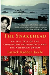 The Snakehead: An Epic Tale of the Chinatown Underworld and the American Dream Kindle Edition