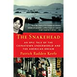 The Snakehead: An Epic Tale of the Chinatown Underworld and the American Dream