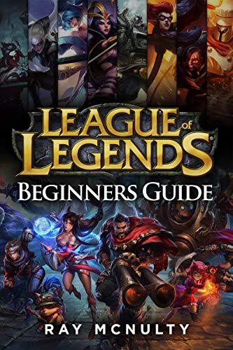 Pdf Humor League of Legends Beginners Guide: Champions, abilities, runes, summoner spells, items, summoner's rift and strategies, jungling, warding, trinket guide, freezing in lane, trading in lane, skins