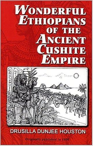 Wonderful Ethiopians of the Ancient Cushite Empire, Book 1 ...