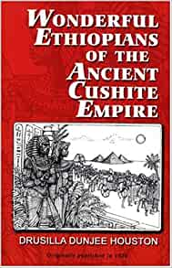 Wonderful Ethiopians of the Ancient Cushite Empire, Book 1 ...