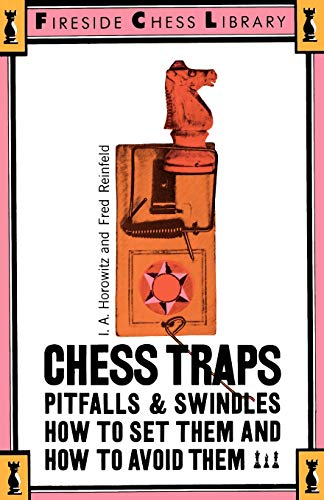 Chess Traps - Chess Traps: Pitfalls And Swindles (Fireside Chess Library)