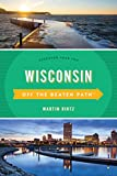Wisconsin Off the Beaten Path®: Discover Your Fun (Off the Beaten Path Series)