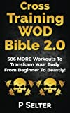 Cross Training WOD Bible 2.0: 586 MORE Workouts