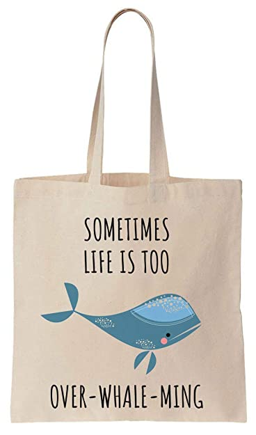 559ab270a70a Sometimes Life Is To Over-Whale-Ming Cotton Canvas Tote Bag  Amazon ...