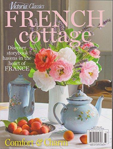 Victoria Classics Magazine French Cottage 2017 - Victoria Cottage