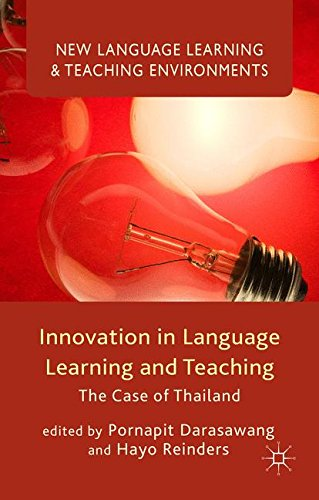 Innovation in Language Learning and Teaching: The Case of Thailand (New Language Learning and Teaching Environments)