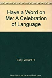 Have a Word on Me: A Celebration of Language