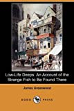 Low-Life Deeps, James Greenwood, 1409943518