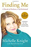 img - for Finding Me: A Decade of Darkness, a Life Reclaimed: A Memoir of the Cleveland Kidnappings book / textbook / text book