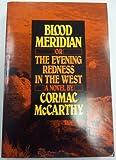 Blood Meridian, Cormac McCarthy, 0880010924